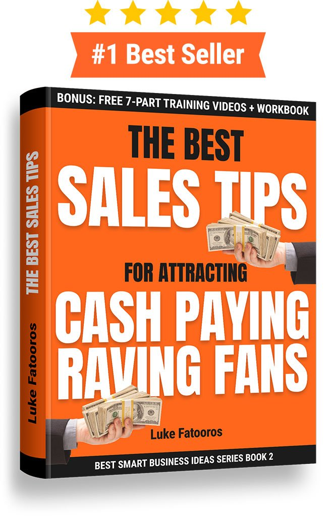 Book graphic of 'The Best Sales Tips for Attracting Cash-Paying Raving Fans' by Ideas Into Business