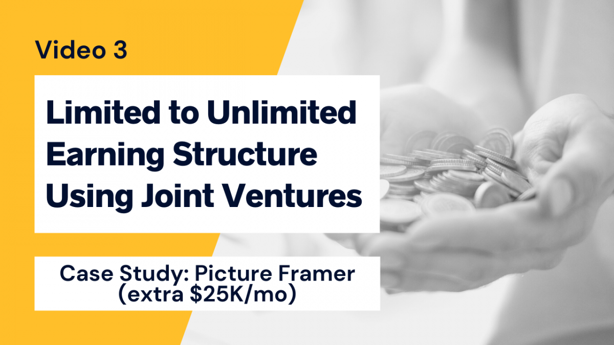 Limited to Unlimited earning structure use joint ventures