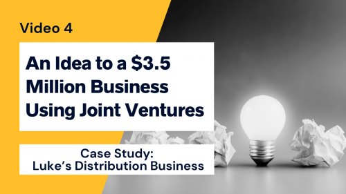 An idea to a $3.5 Million Business using joint ventures